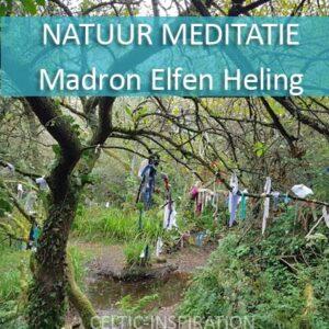 Natuur Meditatie Madron Elfen Heling van Celtic Inspiration
